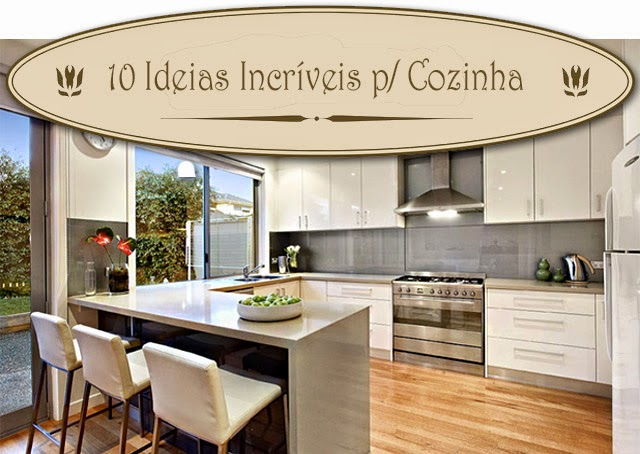 Ideias De Cozinha ~ Dez Ideias Incríveis para a Cozinha u2013 Panelaterapia